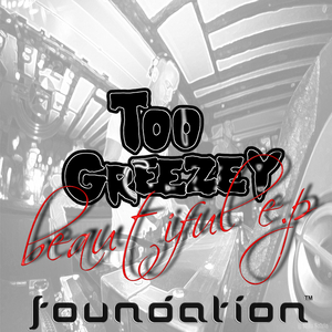TOO GREEZEY - Beautiful EP
