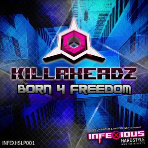 KILLAHEADZ - Born 4 Freedom