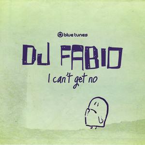 DJ FABIO - I Can't Get No