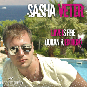 VETER, Sasha - Love Is Fire
