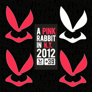 VARIOUS - A Pink Rabbit In New York 2012