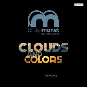 MANET, Philip feat DIANA WARKOR - Clouds & Colors (remixes)