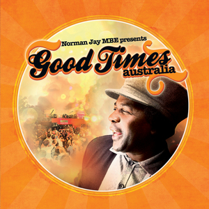 NORMAN JAY MBE/VARIOUS - Norman Jay MBE Presents: Good Times Australia (unmixed tracks)