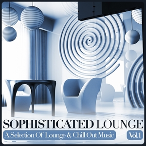 VARIOUS - Sophisticated Lounge Vol 1: A Selection Of Lounge & Chill Out Music