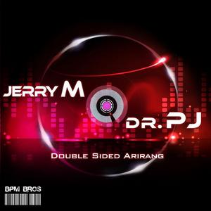JERRY M & DRPJ - Double Sided Arirang