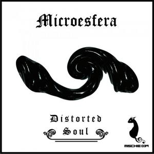 MICROESFERA - Distorted Soul