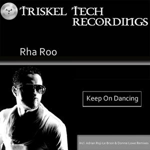 RHA ROO - Keep On Dancing