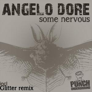 DORE, Angelo - Some Nervous