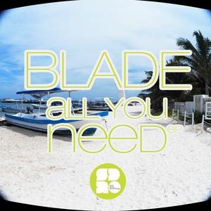 BLADE - All You Need EP