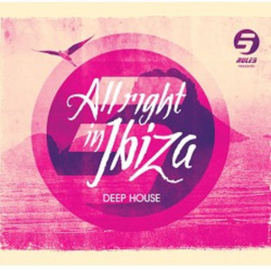VARIOUS - Rule 5 Presents All Right In Ibiza Vol 1 Deep House