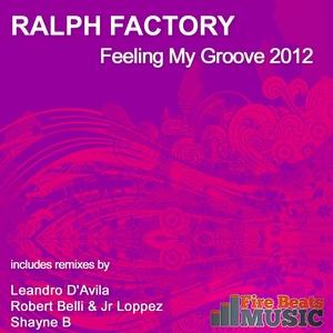 RALPH FACTORY - Feeling My Groove 2012