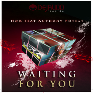 H@K feat ANTHONY POTEAT - Waiting For You