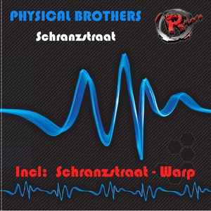 PHYSICAL BROTHERS - Schranzstraat