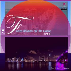 CALES/MR HYDE/DANNY HOUMANN/MENA/IDEK/RICARDO GALINDO/DJ CARE - From Miami With Love: The M Compilation