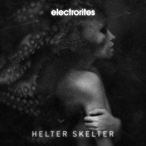 ELECTRORITES - Helter Skelter