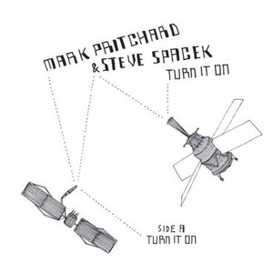 PRITCHARD, Mark/STEVE SPACEK - Turn It On