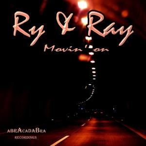 RY & RAY - Movin On