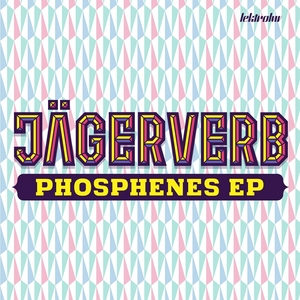 JAGERVERB - Phosphenes EP