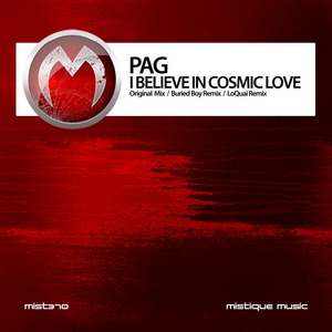 PAG - I Believe In Cosmic Love (remixes)