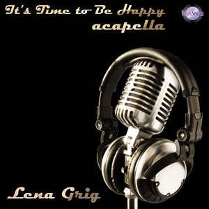 GRIG, Lena - It's Time To Be Happy