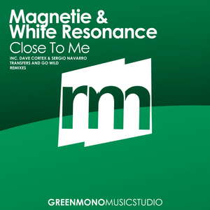 MAGNETIE/WHITE RESONANCE - Close To Me (remixes)