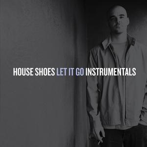 HOUSE SHOES - Let It Go (Instrumental)