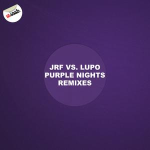 JRF/LUPO - Purple Nights (remixes)
