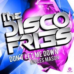 DISCO FRIES, The feat NILES MASON - Don't Let Me Down (remixes)