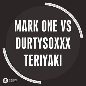 ONE, Mark/DURTYSOXXX - Teriyaki
