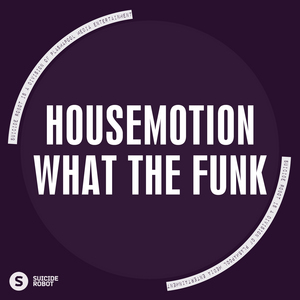 HOUSEMOTION - What The Funk