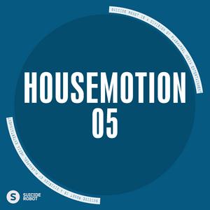 HOUSEMOTION - 05