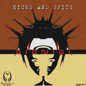 DIONIGI - Kicks & Spits