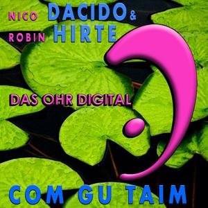 DACIDO, Nico/ROBIN HIRTE - Com Gu Taim