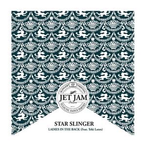 STAR SLINGER feat TEKI LATEX - Ladies In The Back  (remixes)