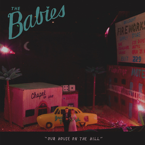 BABIES, The - Our House On The Hill