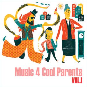 VARIOUS - Music 4 Cool Parents Vol 1