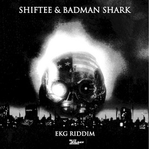 SHIFTEE/BADMAN SHARK - EKG Riddim EP