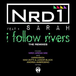 NRD1 feat SARAH - I Follow Rivers  (remixes)