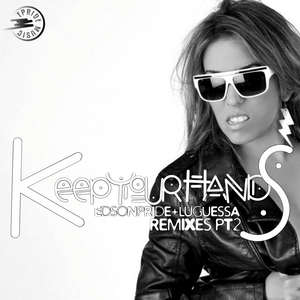 EDSON PRIDE feat LUGUESSA - Keep Your Hands Remixes Pt 2