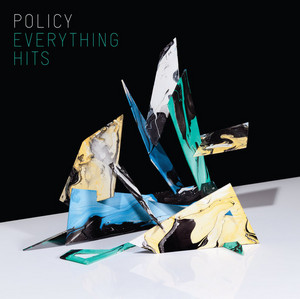 POLICY - Everything Hits