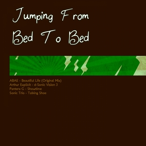 ABAE/ARTHUR EXPLICIT/PANTERA G/SONIC TRIO - Jumping From Bed To Bed