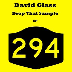 GLASS, David - Drop That Sample