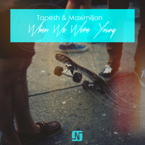 TAPESH/MAXIMILJAN - When We Were Young