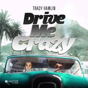 HAMLIN, Tracy - Drive Me Crazy (remixes)