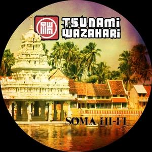TSUNAMI WAZAHARI - Soma Hi Fi