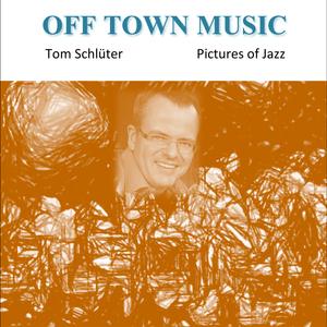 SCHLUTER, Tom - Pictures Of Jazz