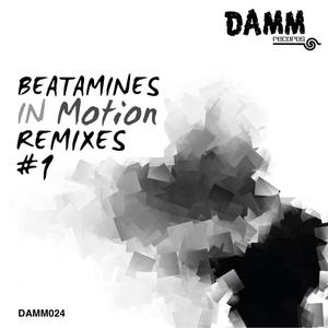 BEATAMINES - In Motion Remixes #1