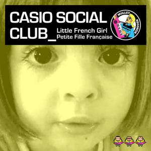 CASIO SOCIAL CLUB - Little French Girl