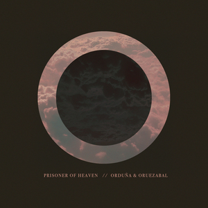 ORDUNA/ORUEZABAL - Prisoner Of Heaven