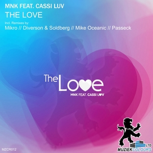 MNK feat CASSI LUV - The Love (remixes)